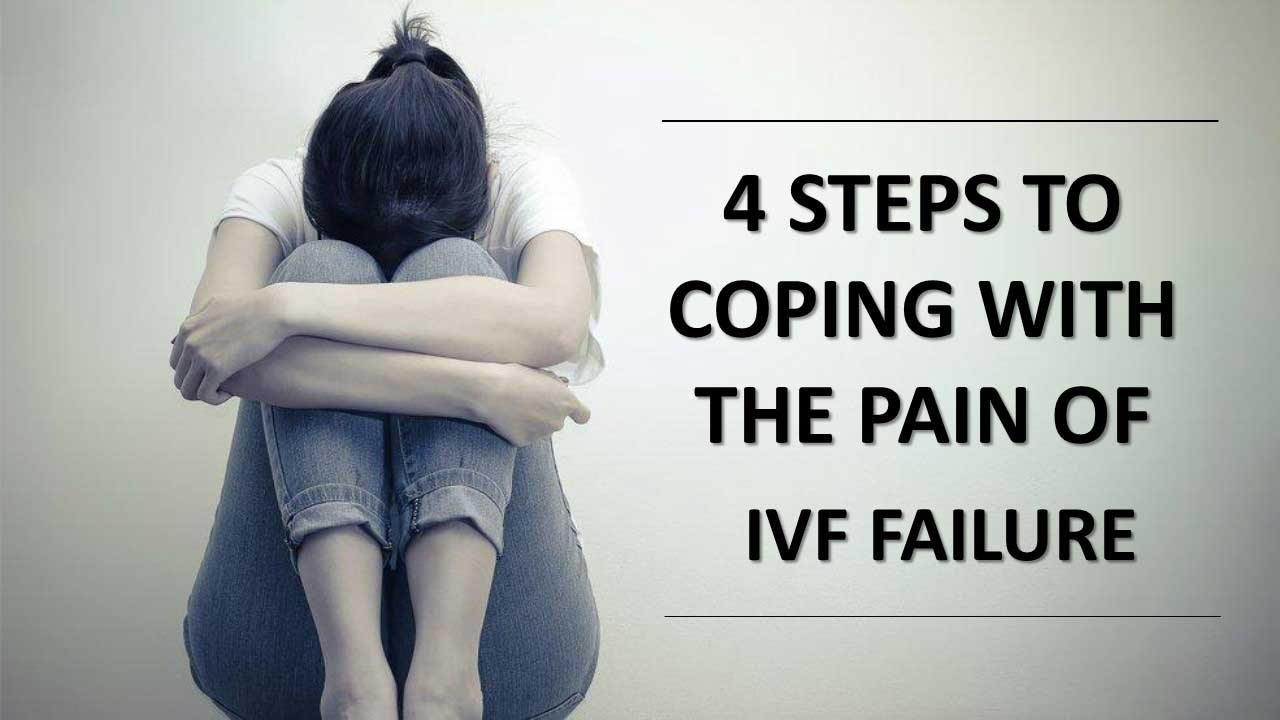4-steps-to-coping-with-pain-of-ivf-failures
